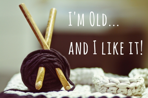 I'm Old... and I like it! 8.8